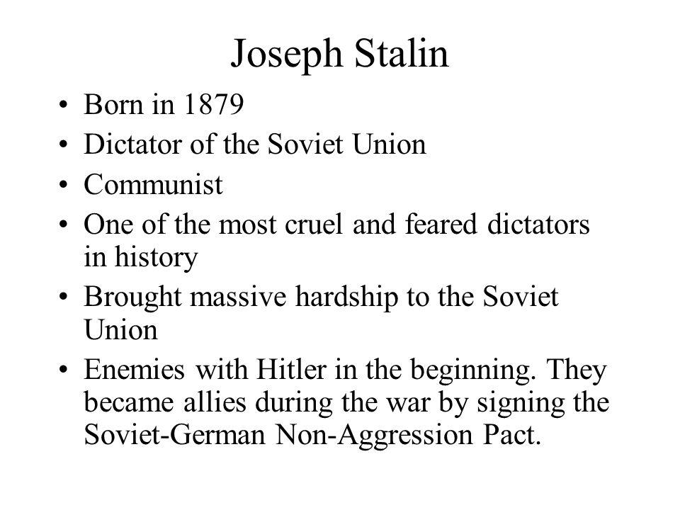 Joseph Stalin Born in 1879 Dictator of the Soviet Union Communist