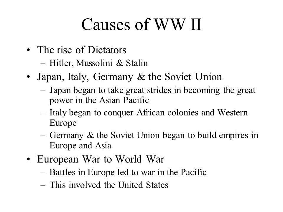 Causes of WW II The rise of Dictators