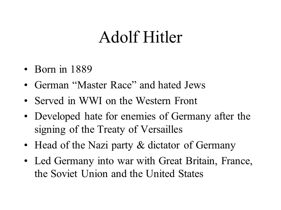Adolf Hitler Born in 1889 German Master Race and hated Jews