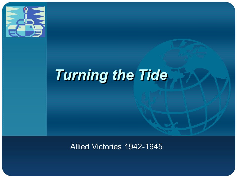 Turning the Tide Allied Victories 1942-1945