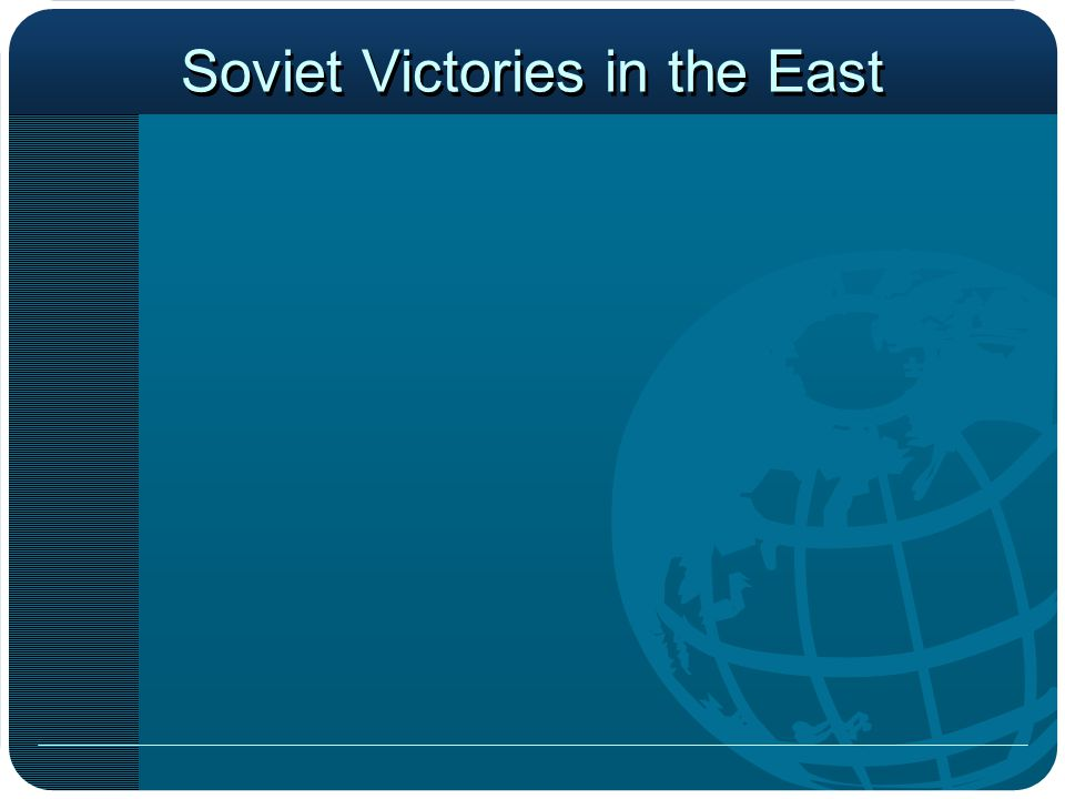 Soviet Victories in the East