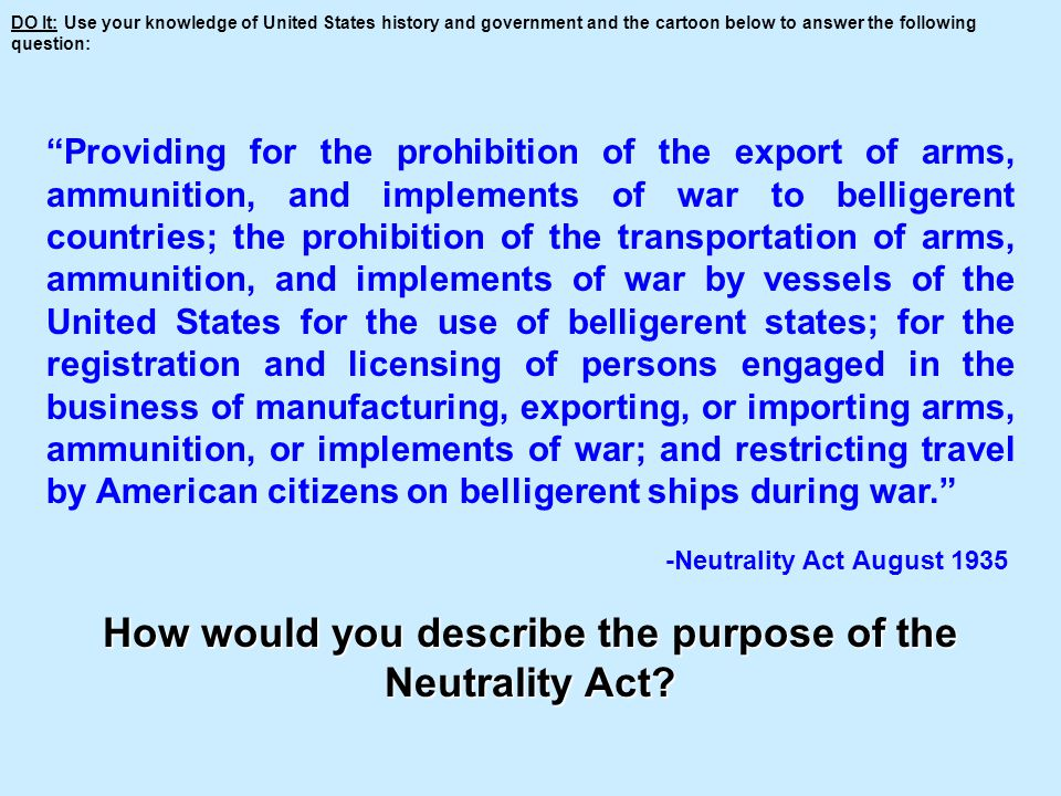 How would you describe the purpose of the Neutrality Act