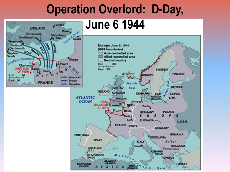 Operation Overlord: D-Day, June 6 1944