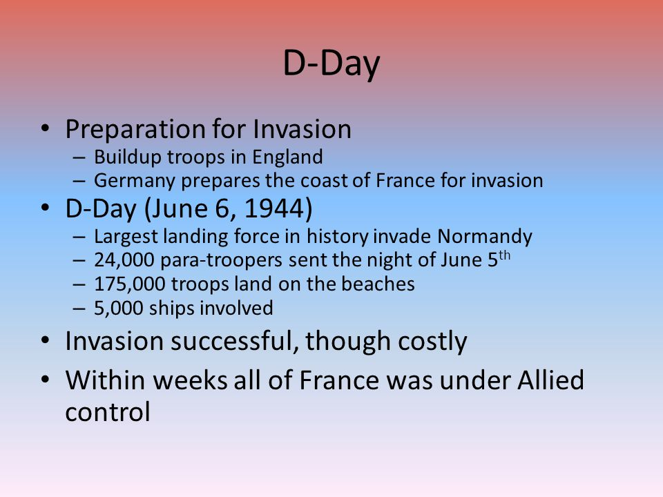 D-Day Preparation for Invasion D-Day (June 6, 1944)