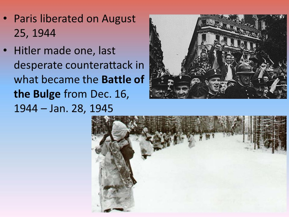 Paris liberated on August 25, 1944