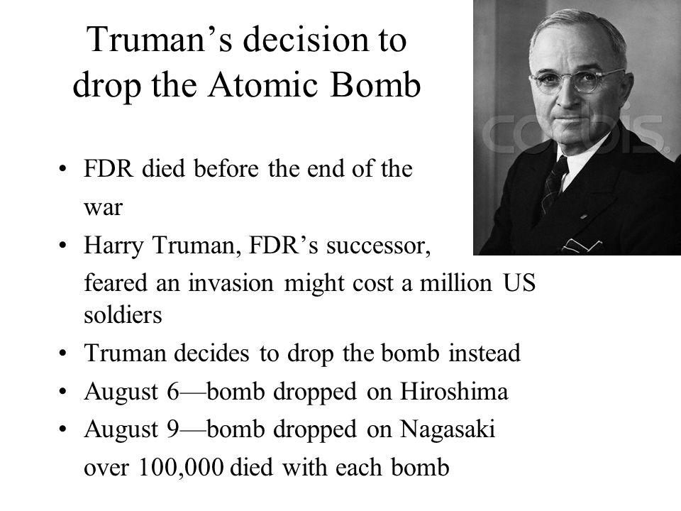 Truman's decision to drop the Atomic Bomb