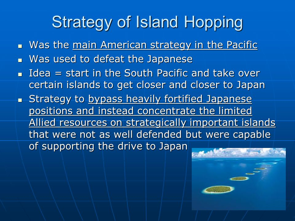 Strategy of Island Hopping
