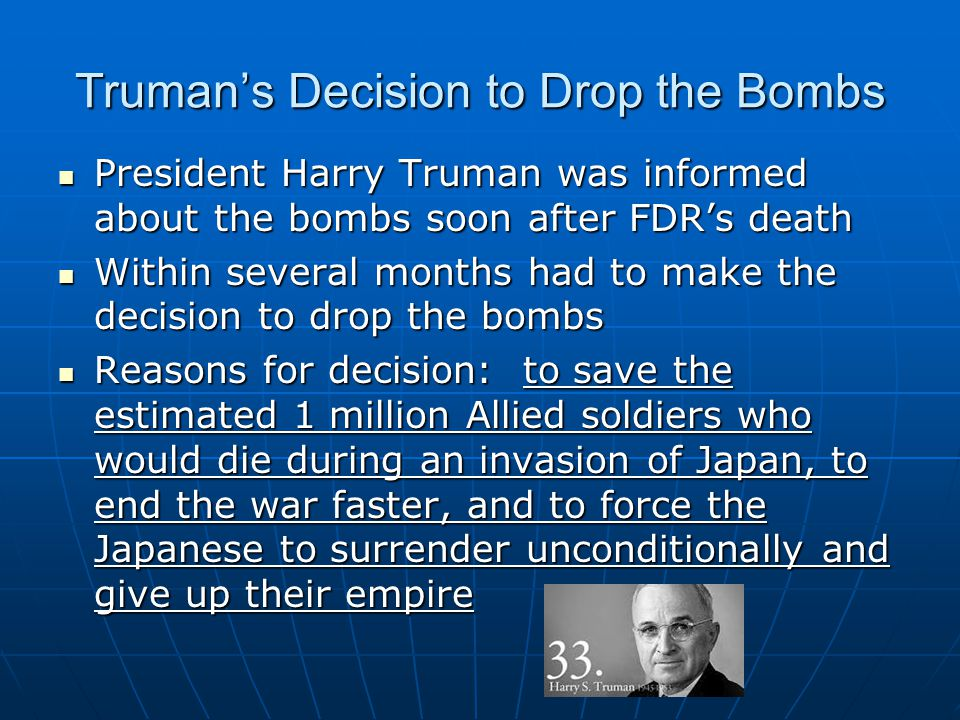 Truman's Decision to Drop the Bombs
