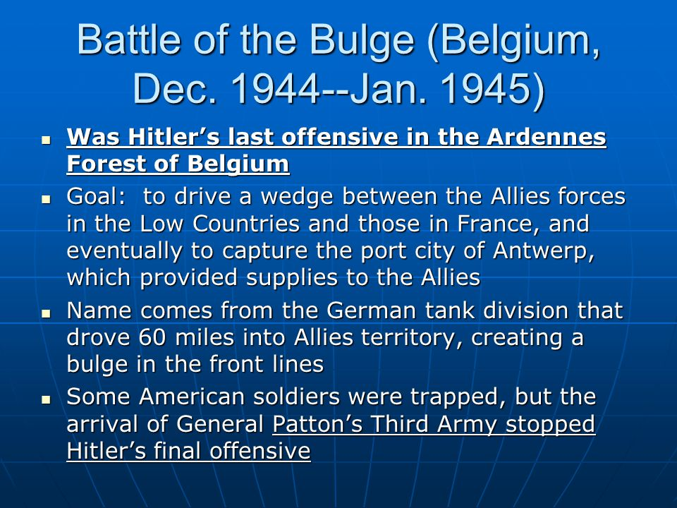 Battle of the Bulge (Belgium, Dec. 1944--Jan. 1945)