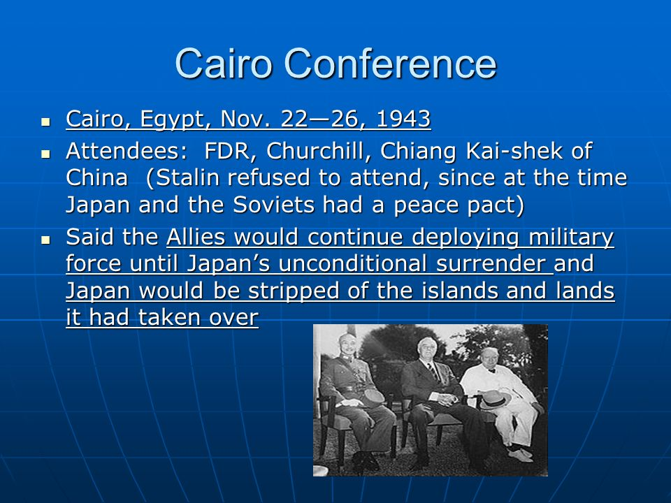 Cairo Conference Cairo, Egypt, Nov. 22—26, 1943