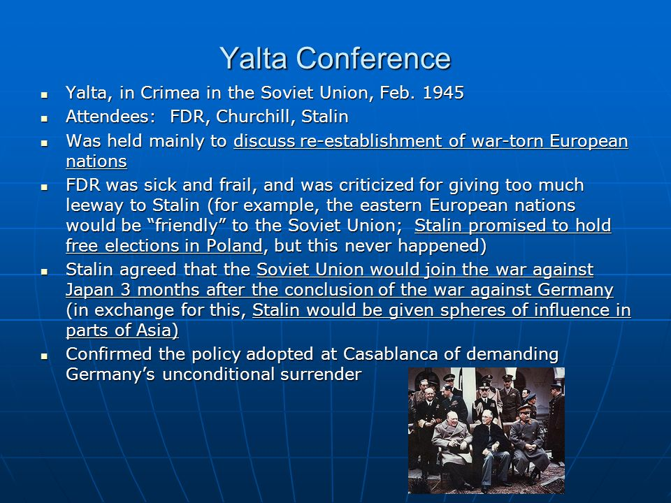 Yalta Conference Yalta, in Crimea in the Soviet Union, Feb. 1945