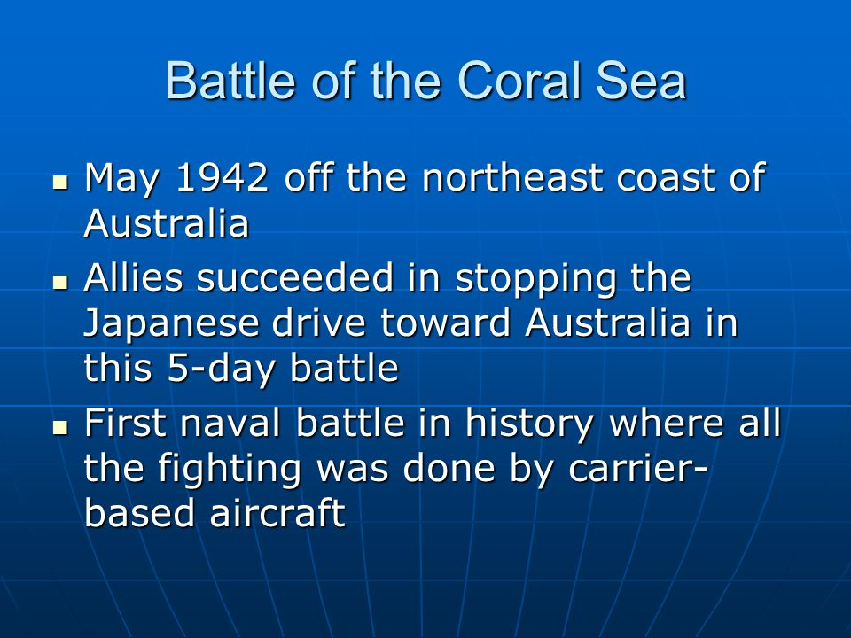 Battle of the Coral Sea May 1942 off the northeast coast of Australia
