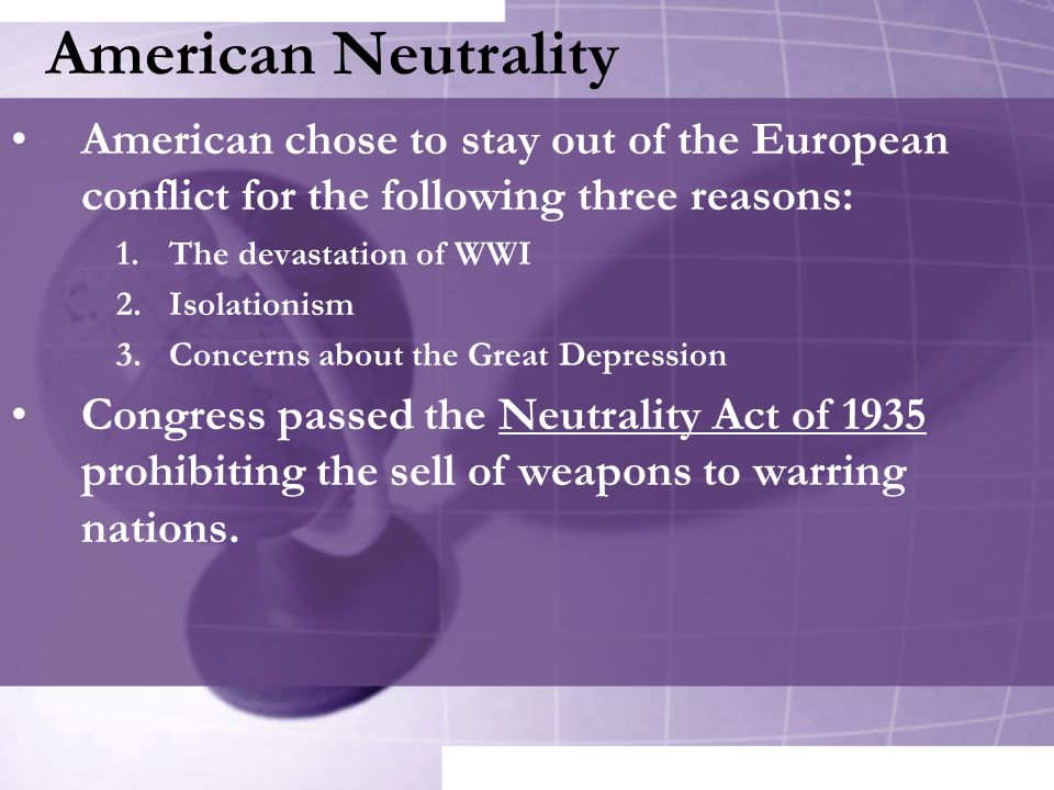 American Neutrality American chose to stay out of the European conflict for the following three reasons: