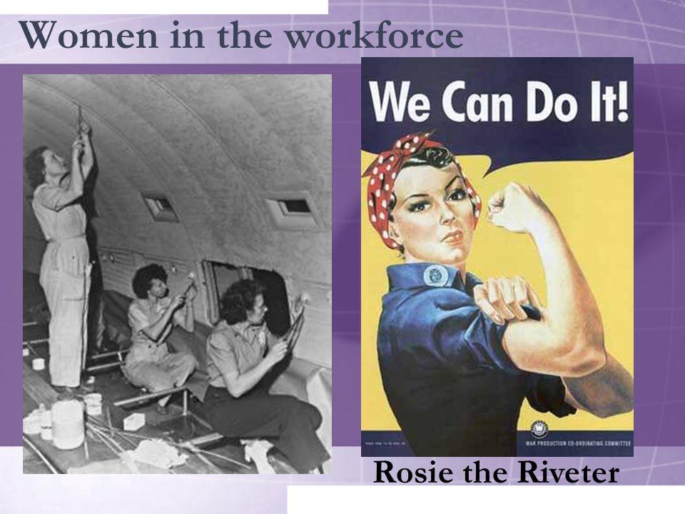 Women in the workforce Rosie the Riveter