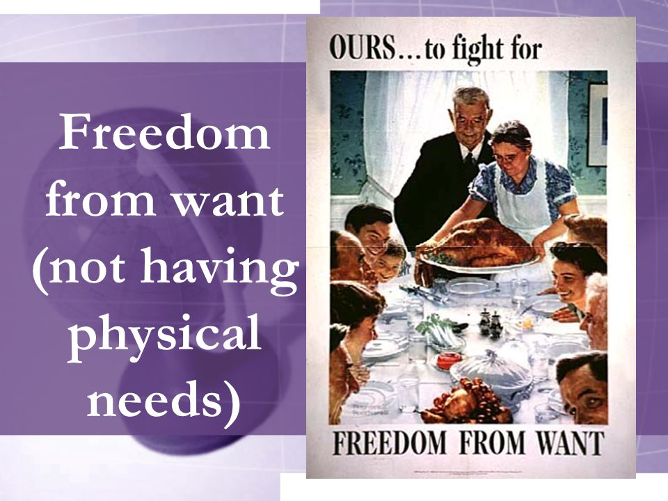 Freedom from want (not having physical needs)