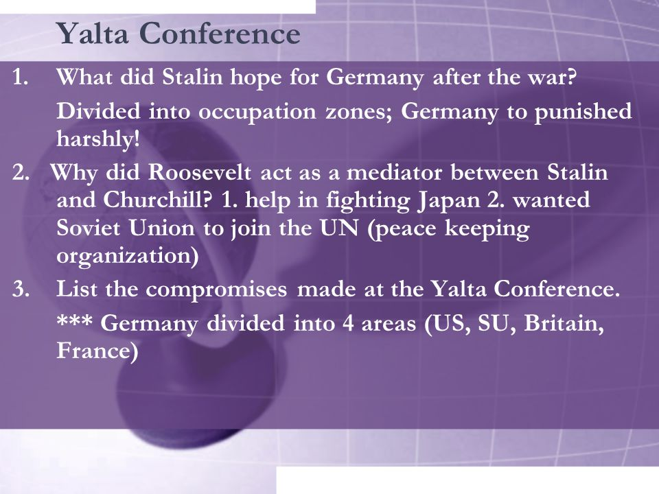 Yalta Conference What did Stalin hope for Germany after the war