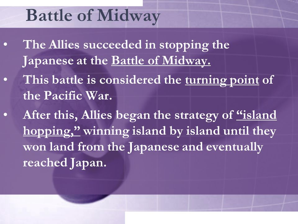 Battle of Midway The Allies succeeded in stopping the Japanese at the Battle of Midway.