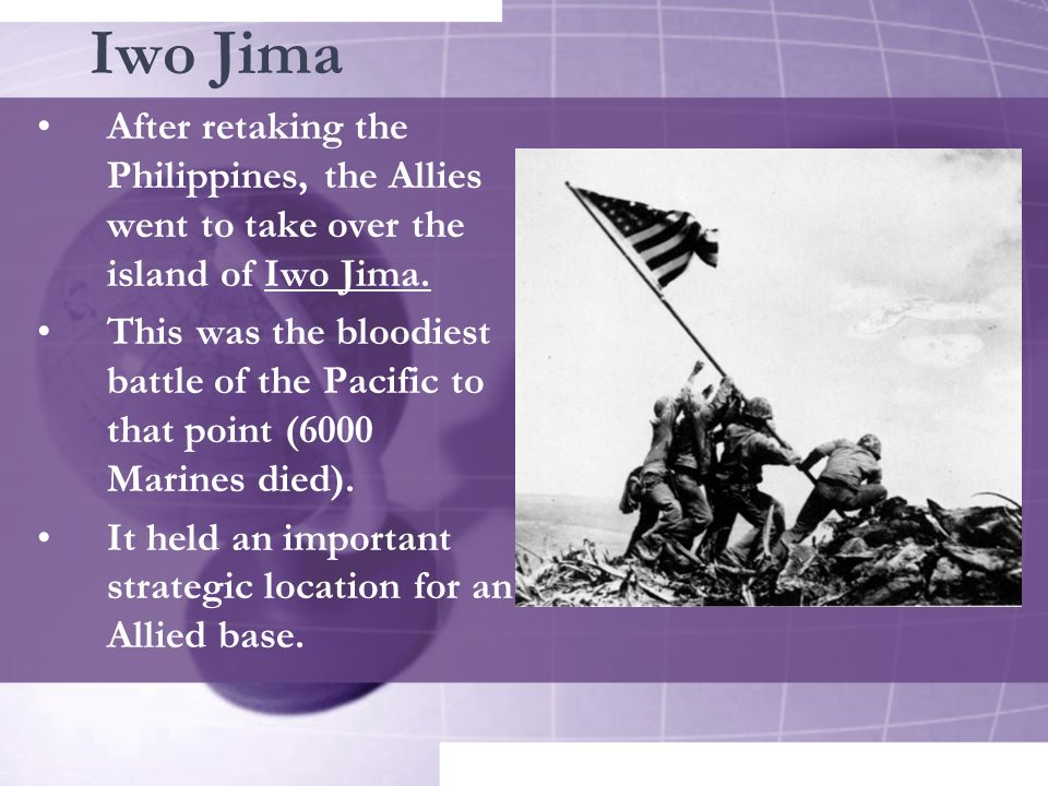 Iwo Jima After retaking the Philippines, the Allies went to take over the island of Iwo Jima.