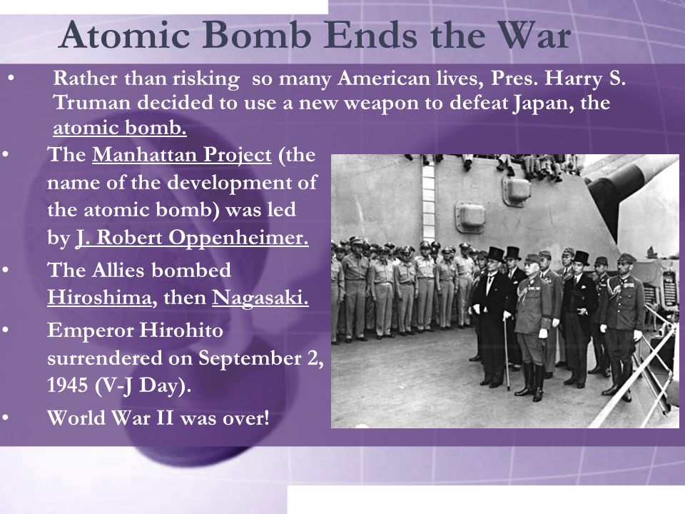 Atomic Bomb Ends the War