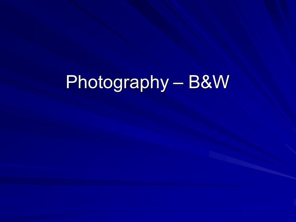 Photography – B&W