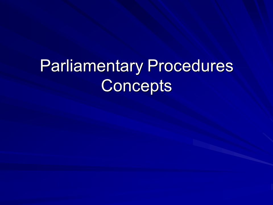 Parliamentary Procedures Concepts