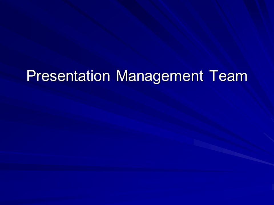 Presentation Management Team