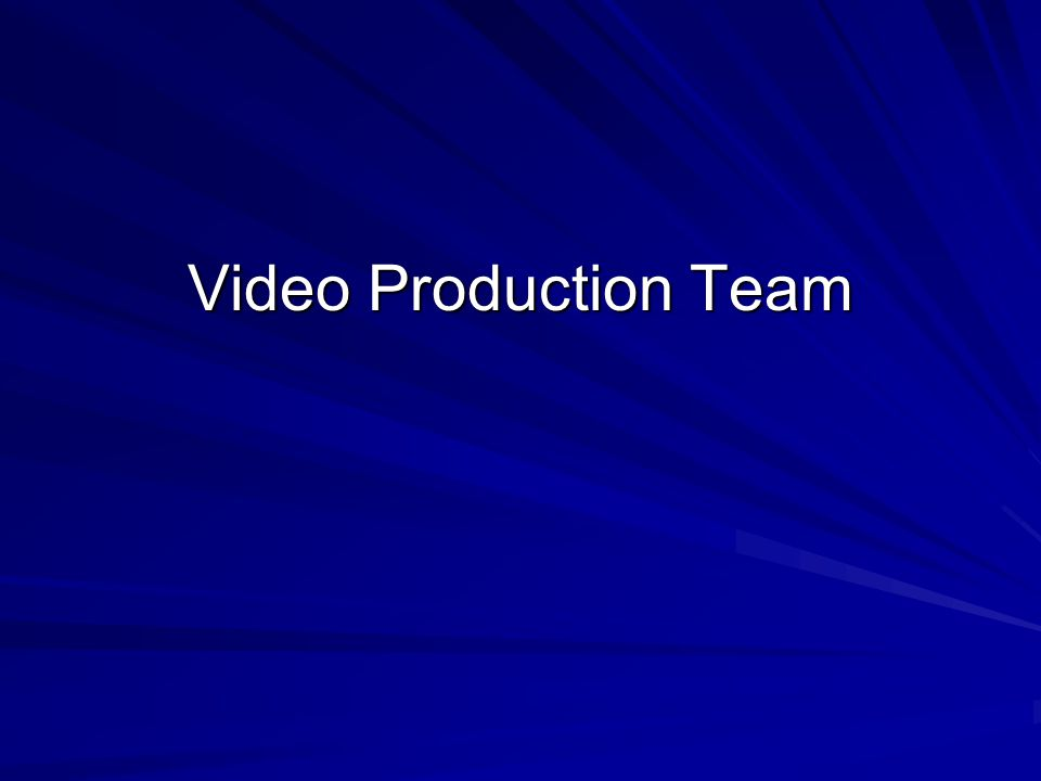 Video Production Team