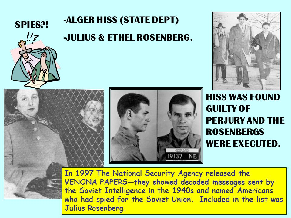 -ALGER HISS (STATE DEPT) -JULIUS & ETHEL ROSENBERG. SPIES !