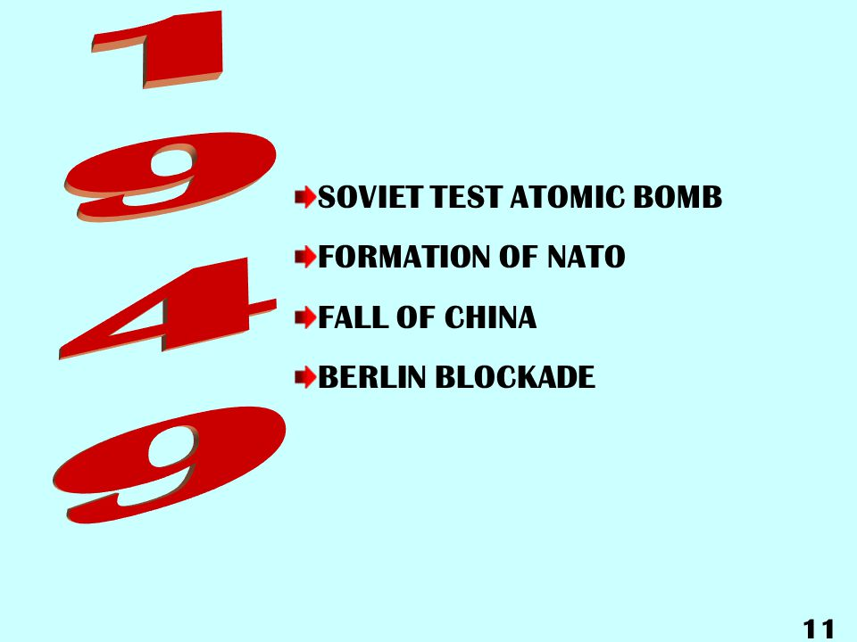 1949 SOVIET TEST ATOMIC BOMB FORMATION OF NATO FALL OF CHINA