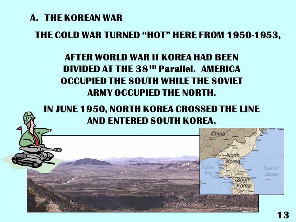 IN JUNE 1950, NORTH KOREA CROSSED THE LINE AND ENTERED SOUTH KOREA.