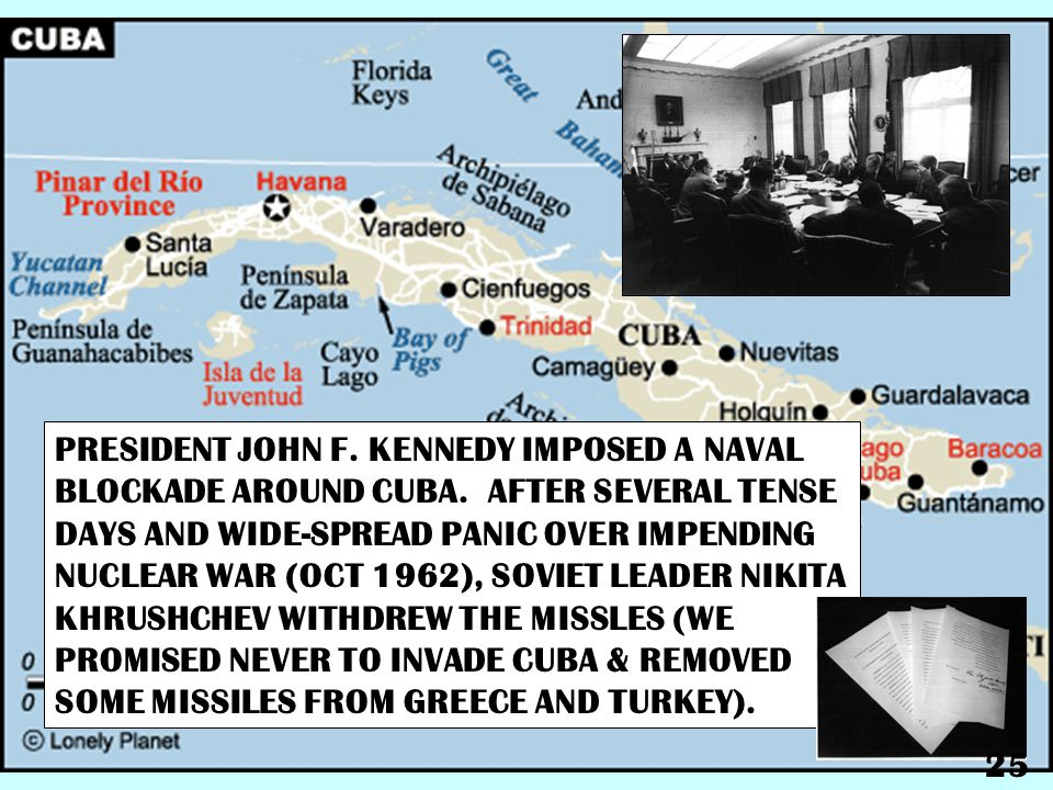 PRESIDENT JOHN F. KENNEDY IMPOSED A NAVAL BLOCKADE AROUND CUBA