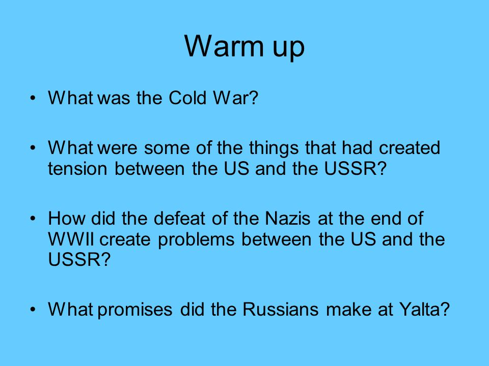 Warm up What was the Cold War