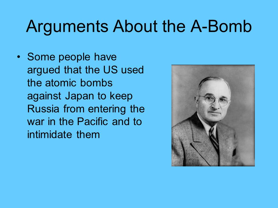 Arguments About the A-Bomb