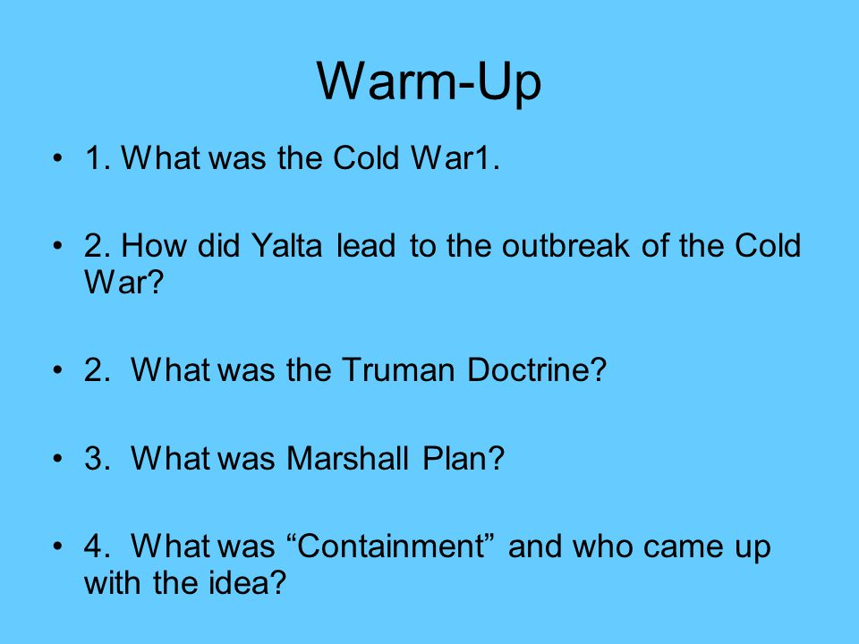 Warm-Up 1. What was the Cold War1.