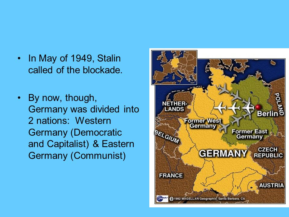 In May of 1949, Stalin called of the blockade.