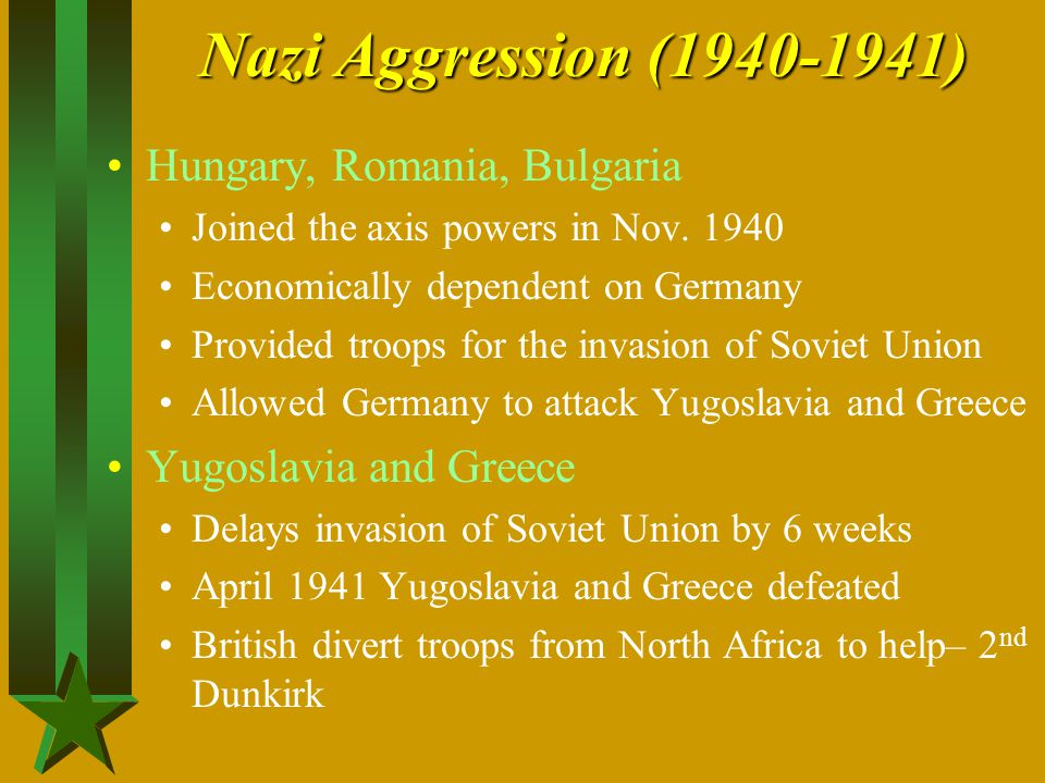 Nazi Aggression (1940-1941) Hungary, Romania, Bulgaria