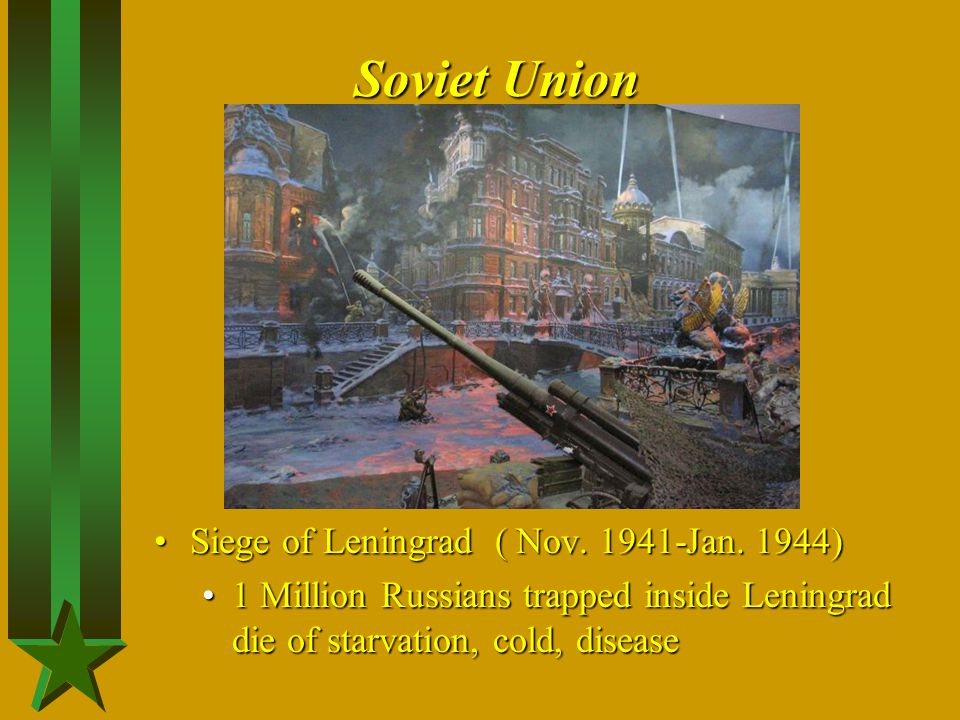 Soviet Union Siege of Leningrad ( Nov. 1941-Jan. 1944)