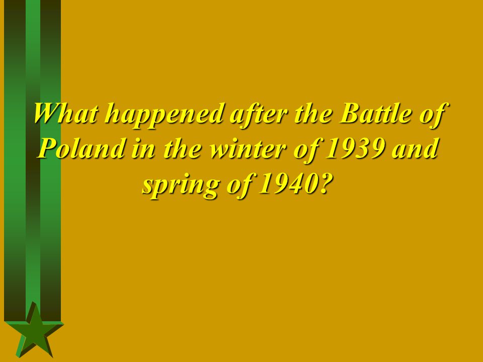 What happened after the Battle of Poland in the winter of 1939 and spring of 1940