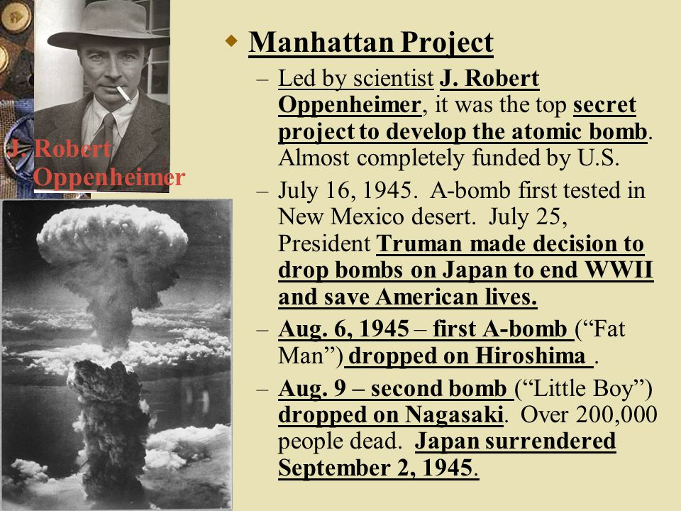 Manhattan Project J. Robert Oppenheimer