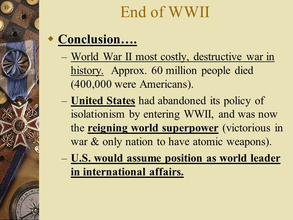 End of WWII Conclusion….