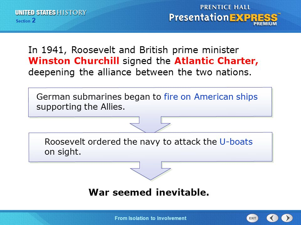 In 1941, Roosevelt and British prime minister Winston Churchill signed the Atlantic Charter, deepening the alliance between the two nations.