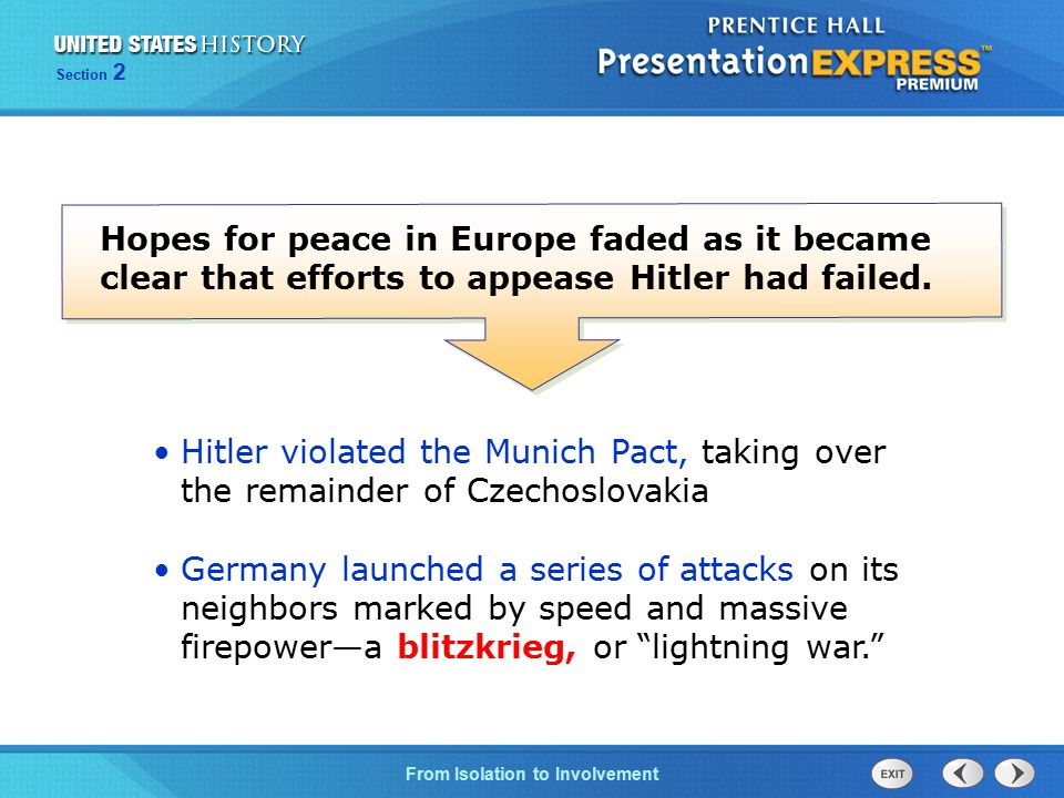 Hopes for peace in Europe faded as it became clear that efforts to appease Hitler had failed.