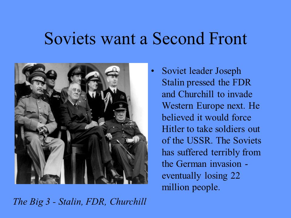 Soviets want a Second Front