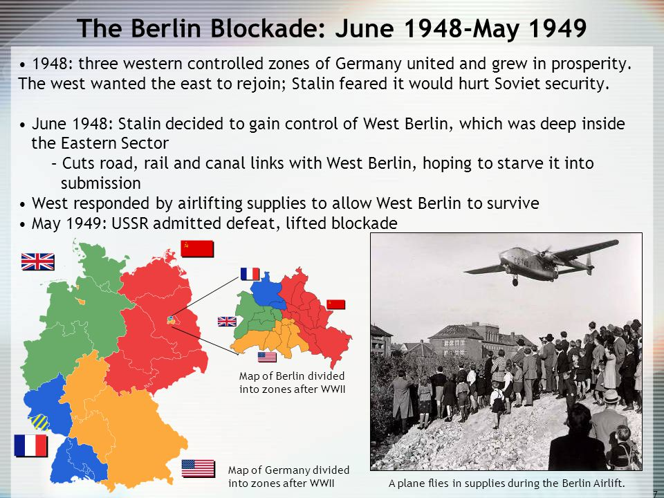 an overview of the berlin blockade of 1948 Citizens of berlin stand amid rubble to watch an american c-47 cargo plane arrive with food & supplies, part of the allied effort to counter a soviet blockade of the city during the berlin airlift, july 1948.