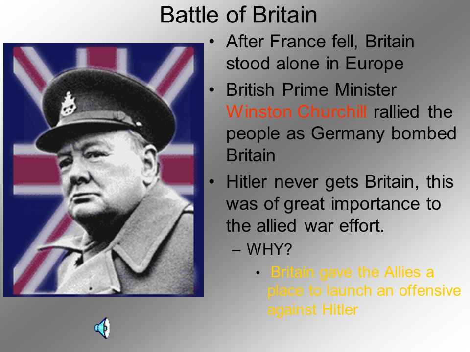 Battle of Britain After France fell, Britain stood alone in Europe