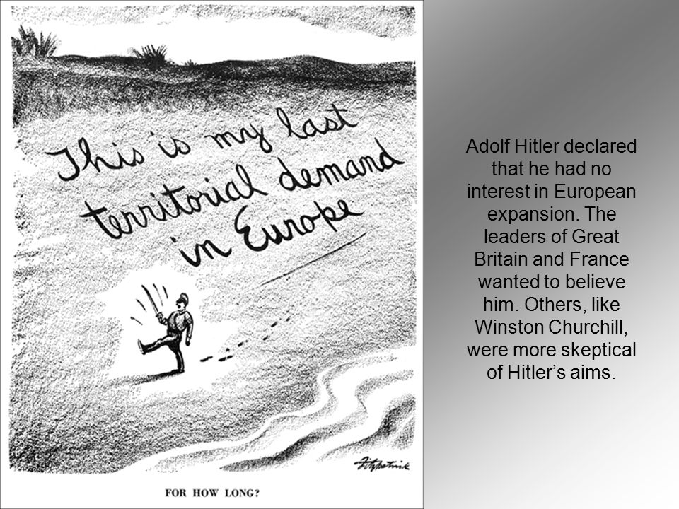 Adolf Hitler declared that he had no interest in European expansion