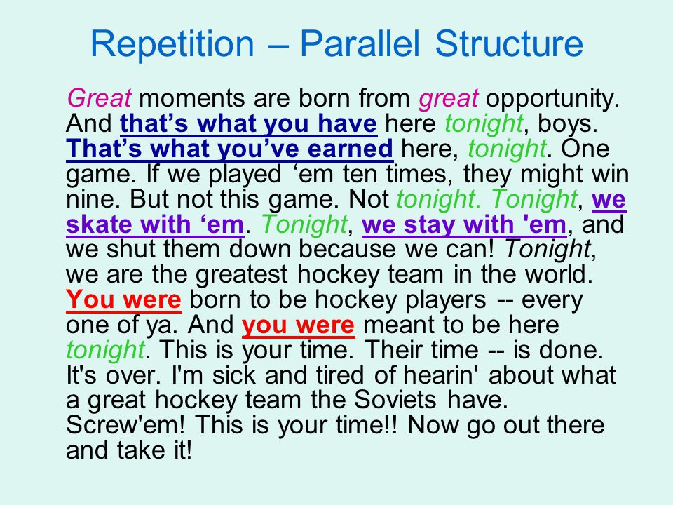 Repetition – Parallel Structure