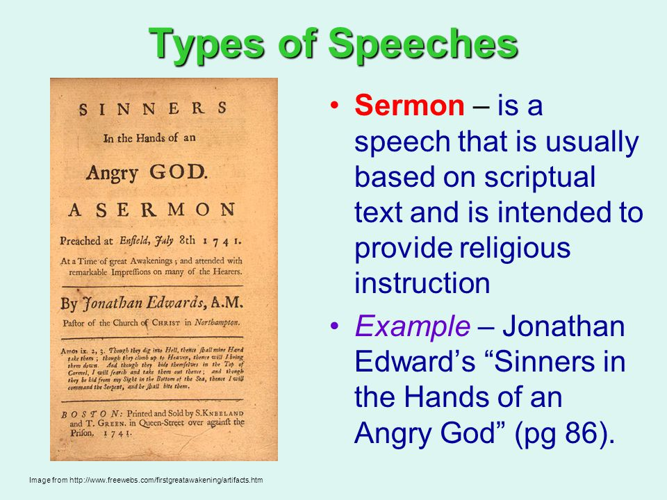 Types of Speeches Sermon – is a speech that is usually based on scriptual text and is intended to provide religious instruction.