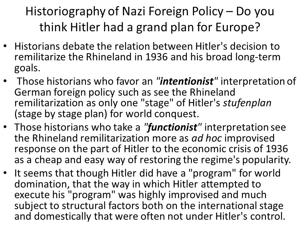 Historiography of Nazi Foreign Policy – Do you think Hitler had a grand plan for Europe