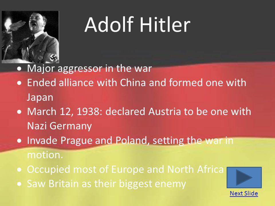Adolf Hitler Major aggressor in the war
